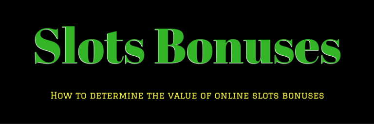 Online Slots Bonuses: Are they Worthwhile?