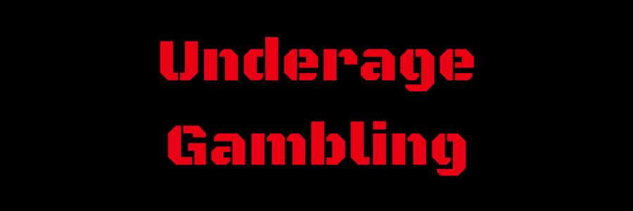Underage Gambling